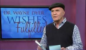 wayne dyer wishes fulfilled