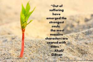 Khalil-Gibran-Quote-Out-Of-Suffering-Have-Emerged-The-Strongest-Soul-PQ-019-2012-R